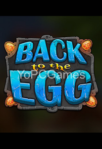 Back to the Egg! Full PC