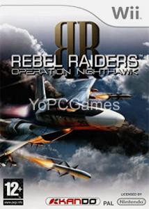 Rebel Raiders Operation Nighthawk Game