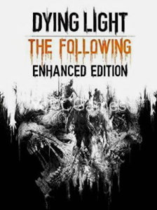 Dying Light: The Following - Enhanced Edition Full PC