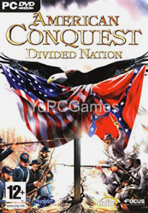 American Conquest: Divided Nation PC Game