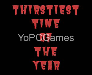 Thirstiest Time of the Year Full PC