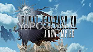 Final Fantasy XV: A New Empire Game