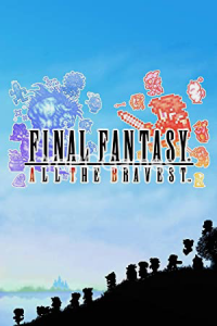 Final Fantasy: All the Bravest PC