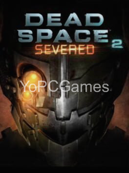 dead space 2: severed poster