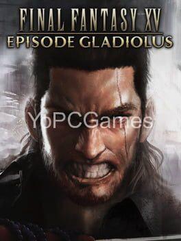final fantasy xv: episode gladiolus game