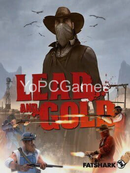 lead and gold: gangs of the wild west for pc