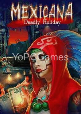 mexicana: deadly holiday game