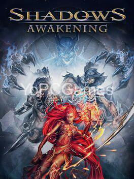 shadows: awakening for pc