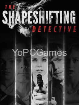 the shapeshifting detective game